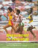 Cover of: Measurement for evaluation in physical education and exercise science | Ted A. Baumgartner