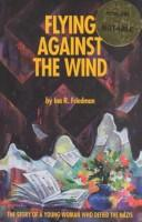 Cover of: Flying against the wind