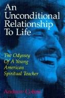 Cover of: An unconditional relationship to life | Cohen, Andrew