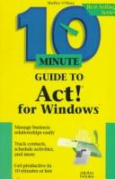Cover of: 10 minute guide to ACT! for Windows