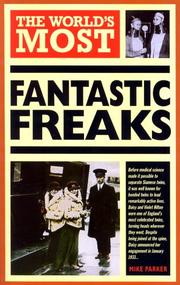 Cover of: The World's Most Fantastic Freaks (World's Greatest)