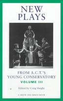 Cover of: New plays from A.C.T.'s Young Conservatory | edited by Craig Slaight.
