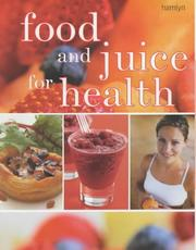 Cover of: Food and Juice for Health by Various