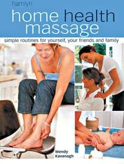Cover of: Home health massage | Wendy Kavanagh