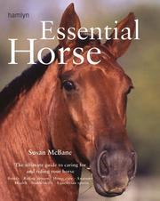 Cover of: Essential Horse: The Ultimate Guide to Caring For and Riding Your Horse (Essential...)