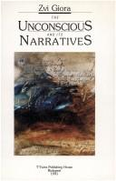 Cover of: The unconscious and its narratives