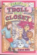 Cover of: There's a troll in my closet