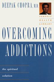 Cover of: Overcoming addictions: the spiritual solution