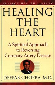 Cover of: Healing the heart: a spiritual approach to reversing coronary artery disease