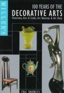 Cover of: Miller's 100 years of the decorative arts