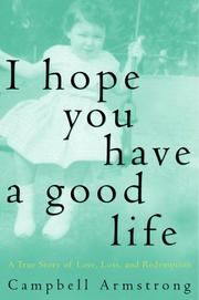 Cover of: I Hope You Have a Good Life