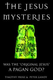 "Cover of: The Jesus Mysteries: Was the ""Original Jesus"" a Pagan God?"