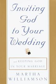 Cover of: Inviting God to Your Wedding: and Keeping God in Your Marriage