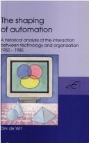 Cover of: The shaping of automation | Dirk de Wit