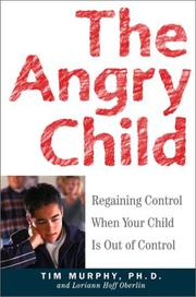 Cover of: The Angry Child | Dr. Tim Murphy