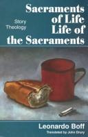 Cover of: Sacraments of life | Leonardo Boff