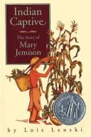 Cover of: Indian captive: The Story of Mary Jemison