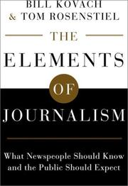 Cover of: The Elements of Journalism: What Newspeople Should Know and the Public Should Expect