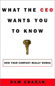 Cover of: What the CEO Wants You to Know: How Your Company Really Works