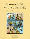Cover of: Dramatizing myths and tales