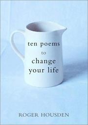 Cover of: Ten Poems to Change Your Life | Roger Housden