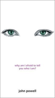 Cover of: Why Am I Afraid to Tell You Who I Am? | John Powell