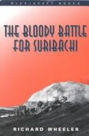 Cover of: The bloody battle for Suribachi: The Amazing Story of Iwo Jima that Inspired Flags of Our Fathers