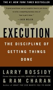 Cover of: Execution: The Discipline of Getting Things Done