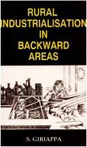 Cover of: Rural industrialisation in backward areas | S. Giriappa