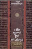 Cover of: The quest for wisdom, thoughts on the Bhagawadgita