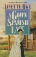 Cover of: A gown of Spanish lace