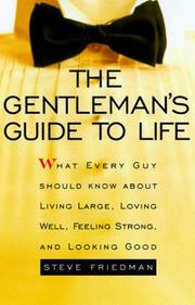 Cover of: The gentleman's guide to life by Steve Friedman