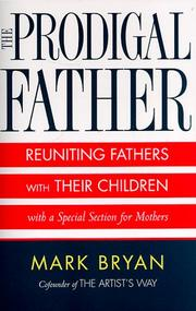 Cover of: The prodigal father | Mark A. Bryan