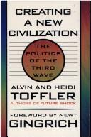 Cover of: Creating a new civilization: the politics of the third wave