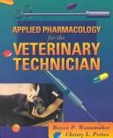Cover of: Applied pharmacology for the veterinary technician