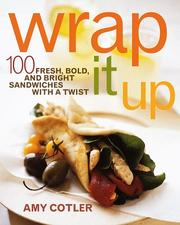 Cover of: Wrap it up: 100 fresh, bold, and bright sandwiches with a twist