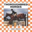 Cover of: Thoroughbred horses | Janet L. Gammie
