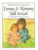Cover of: Emma and Mommy Talk to God