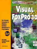 Cover of: The visual guide to Visual FoxPro 3.0 | Ellen Sander