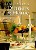Cover of: Lee Bailey's dinners at home