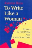 Cover of: To write like a woman: essays in feminism and science fiction