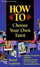 Cover of: How to choose your own tarot | David Godwin