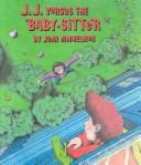 Cover of: J.J. Versus the Baby-Sitter