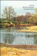 Cover of: Changing river channels |