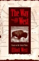 Cover of: The way to the West: essays on the Central Plains