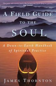 Cover of: A Field Guide to the Soul | James Thornton