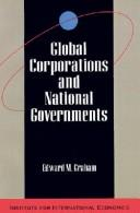 Cover of: Global corporations and national governments | Edward M. Graham