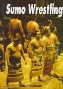 Cover of: Sumo wrestling | Bill Gutman