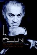 Cover of: I, Fellini | Charlotte Chandler