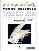 Cover of: Vampire bats and other creatures of the night